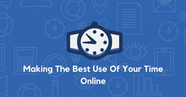 Making The Best Use Of Your Time Online